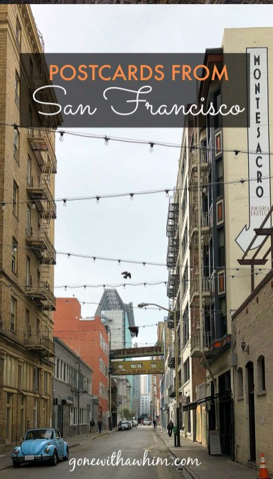 Postcards from San Francisco, California -- gonewithawhim.com