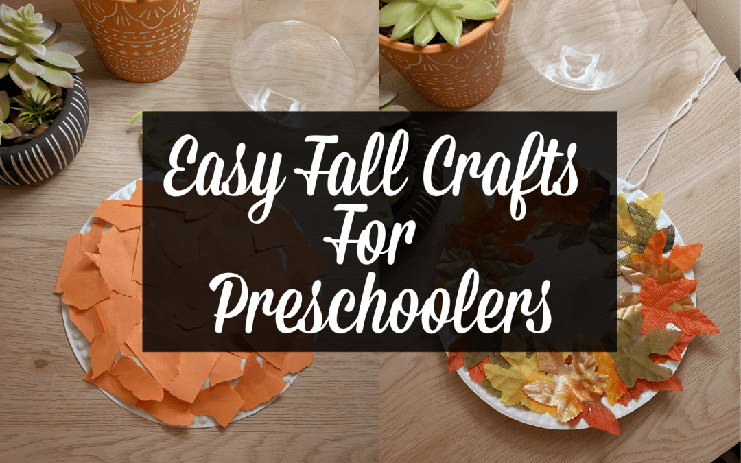 Easy Fall Crafts For Preschoolers: That They'll Actually Love