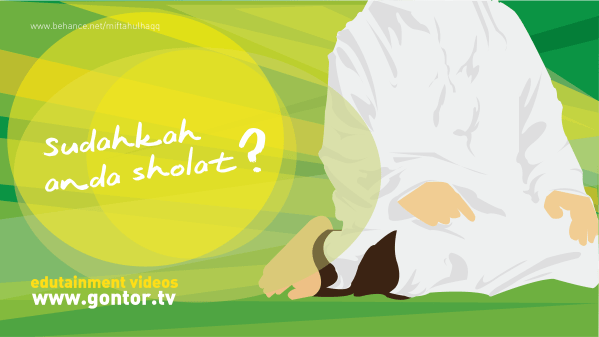 Sudahkah anda shalat Muslim wallpaper - Islamic wallpaper - gontor tv