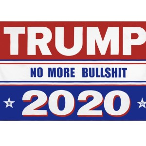 """""""TRUMP NO MORE BULLSHIT 2020"""" Donald Trump 2020 Presidential Campaign Flag, Trump Campaign Slogan & Logos & Poster & ads & Banners. (3FT x 5FT, 90cm x 150cm, 35in x 59in) Stars with numbers 16 and 20 mean that Trump Sure to Win"""
