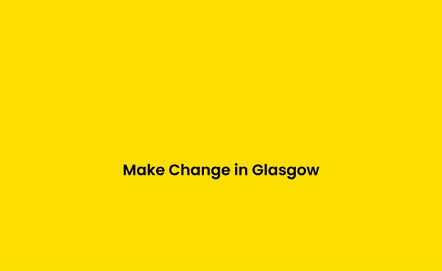 Make Change in Glasgow
