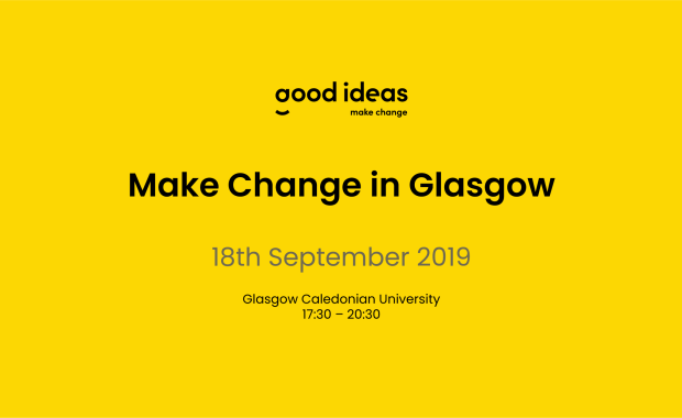 Make Change in Glasgow. 18th September 2019, Glasgow Caledonian University, 17:30 - 20:30