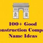 80 Catchy Construction Company Names Ideas