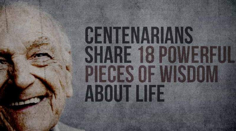 These Centenarians Share 18 Powerful Pieces Of Wisdom About Life