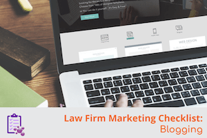 Law Firm Marketing Checklist for Blogging