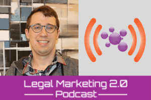 Podcast Ep. 129: Something from Nothing: How to Build a Content Marketing Machine for a Law Firm When You're The Team