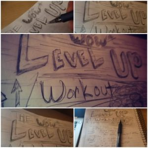The (It's Time To) Level Up Workout