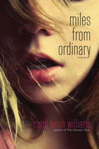 Miles From Ordinary by Carol Lynch Williams is an incredibly short book, one of those reads you could easily finish in an afternoon, with short chapters as well.