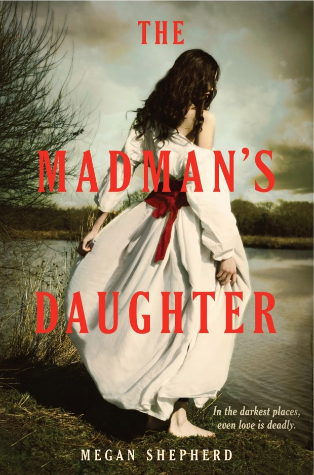 The Madman's Daughter by Megan Shepherd   Good Books And Good Wine