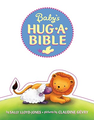 Baby's Hug-A-Bible Sally Lloyd Jones | Good Books And Good Wine