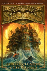 House of Secrets by Chris Columbus and Ned Vizzini | Good Books And Good Wine