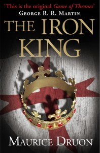 The Iron King by Maurice Druon | Good Books And Good Wine