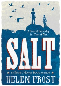 Salt: A Story Of Friendship In A Time Of War by Helen Frost | Good Books And Good Wine