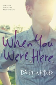 When You Were Here by Daisy Whitney | Good Books And Good Wine
