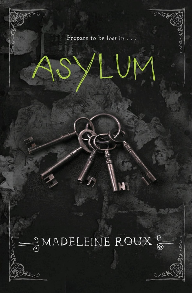 Asylum by Madeleine Roux | Good Books And Good Wine