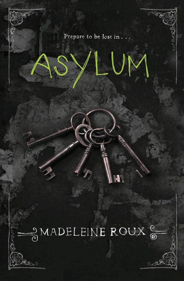 Asylum by Madeleine Roux | Good Books And Good Wine