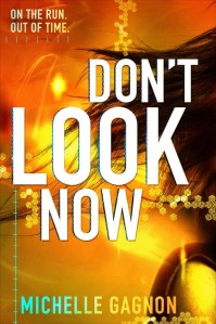 Don't Look Now by Michelle Gagnon | Good Books And Good Wine