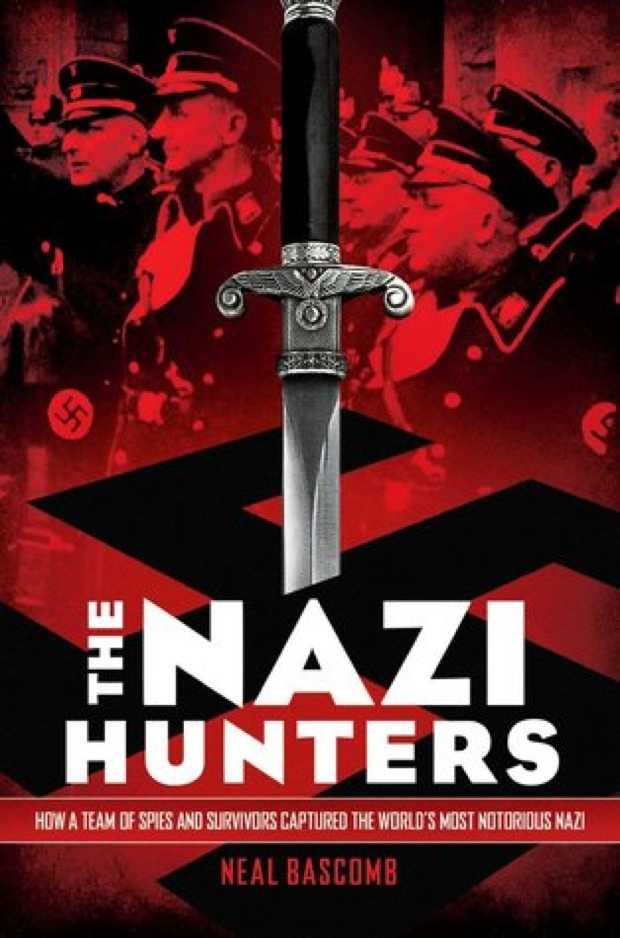 The Nazi Hunters by Neal Bascomb | Good Books And Good Wine