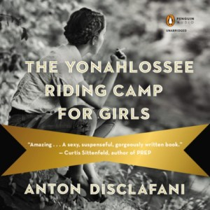 The Yonahlossee Riding Camp For Girls Anton DiSclafani Audiobook Cover