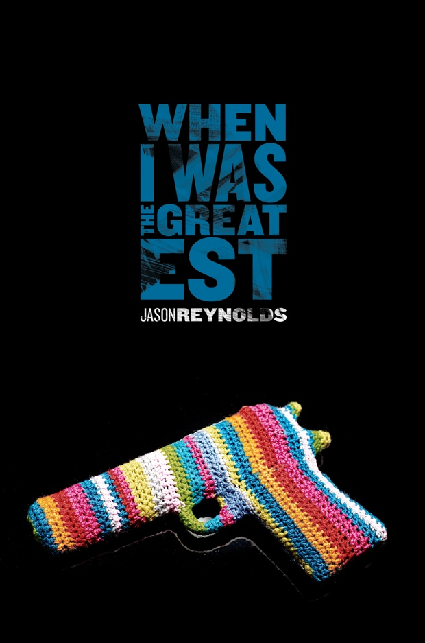 When I Was The Greatest by Jason Reynolds   Good Books And Good Wine