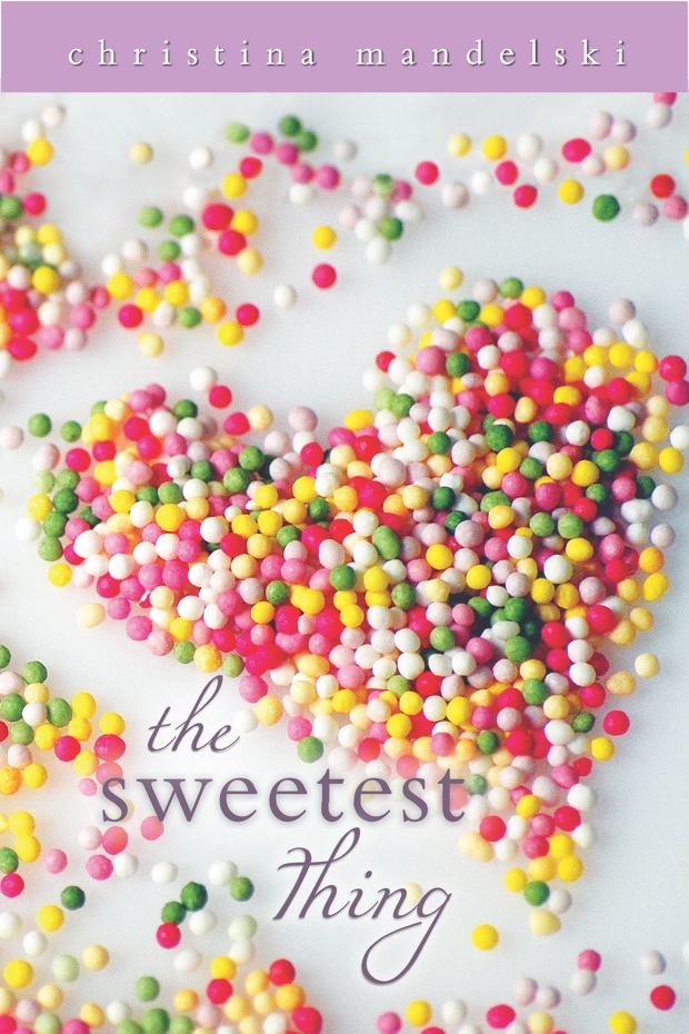 The Sweetest Thing by Christina Mandelski | Good Books And Good Wine