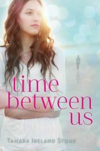 Time Between Us by Tamara Ireland Stone | Good Books And Good Wine