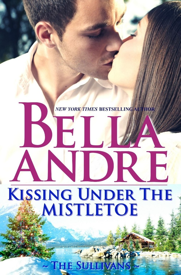 Kissing Under The Mistletoe by Bella Andre   Good Books And Good Wine