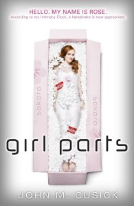 Girl Parts by John M. Cusick | Good Books And Good Wine