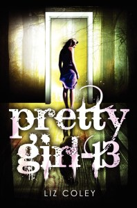 Pretty Girl-13 by Liz Coley | Good Books And Good Wine