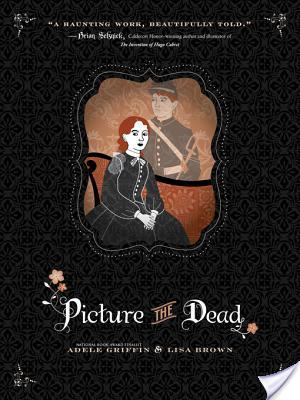 Review of Picture The Dead by Adele Griffin and Lisa Brown