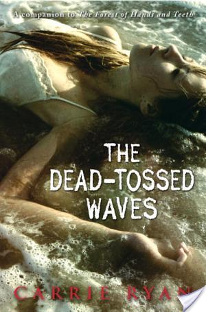 Review of The Dead Tossed Waves by Carrie Ryan