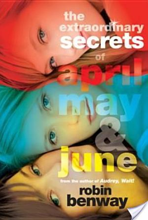 Review of The Extraordinary Secrets of April, May, And June by Robin Benway