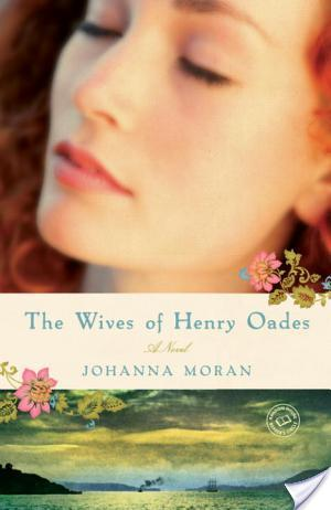 Thoughts on the Wives of Henry Oades by Johanna Moran