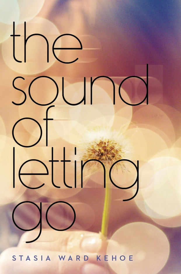 The Sound Of Letting Go by Stasia Ward Kehoe | Good Books And Good Wine