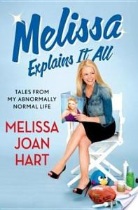 Melissa Explains It All: Tales from My Abnormally Normal Life by Melissa Joan Hart | Audiobook Review