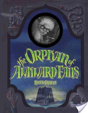The Orphan Of Awkward Falls   Keith Graves   Book Review