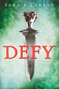 Defy by Sara B. Larson | Good Books And Good Wine