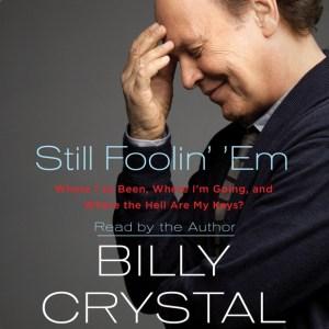 Still Foolin' Em by Billy Crystal   Good Books And Good Wine