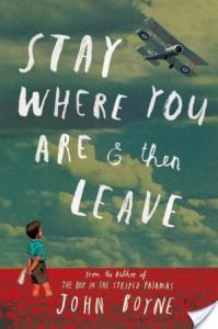 Stay Where You Are And Then Leave by John Boyne | Book Review