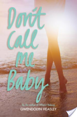 Don't Call Me Baby by Gwendolyn Heasley | Book Review