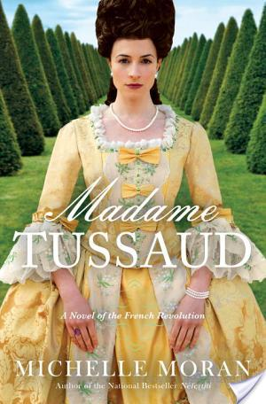 Book Review: Madame Tussaud by Michelle Moran