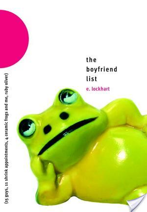 Book Review: The Boyfriend List: 15 Guys, 11 Shrink Appointments, 4 Ceramic Frogs and Me, Ruby Oliver by E. Lockhart