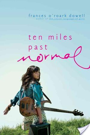 Book Review: 10 Miles Past Normal by Frances O'Roark Dowell