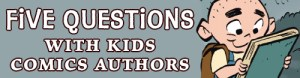 Five Questions With Kids Comics Authors | Faith Erin Hicks