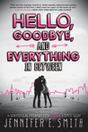 Hello, Goodbye, And Everything In Between by Jennifer E. Smith | Book Review