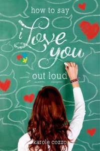 How To Say I Love You Out Loud by Karole Cozzo | Book Review