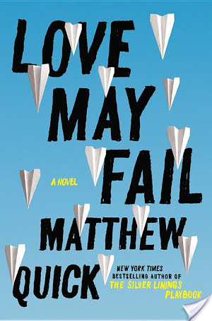 Love May Fail by Matthew Quick | Book Review