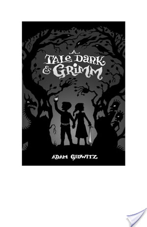 A Tale Dark And Grimm by Adam Gidwitz Book Review