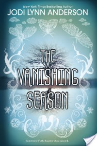 The Vanishing Season by Jodi Lynn Anderson | Book Review