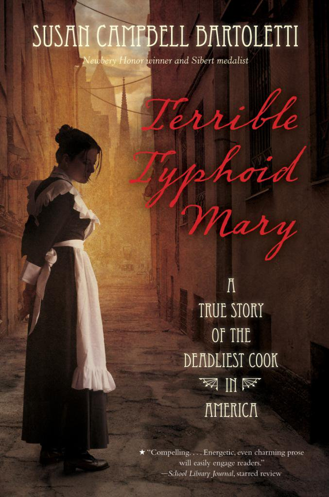 Terrible Typhoid Mary: A True Story Of The Deadliest Cook In America by Susan Campbell Bartoletti   Book Review